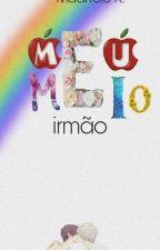 Meu Meio Irmão. by XMawricioX
