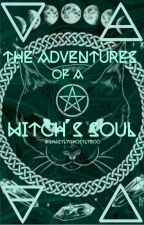 The Advetures Of A Witch's Soul by ghastlyghostlyboo