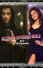 KRIYAANSH FF: BELONG TO DIFFERENCE WORLD. by Tapshi