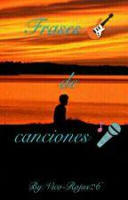 Frases de canciones  by Vico-Rojas26