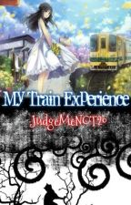 Story 2: My Train Experience |Completed| by JudgeMeNOT20