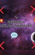 ANILAR ve İTİRAFLAR  by cileklijelibonx