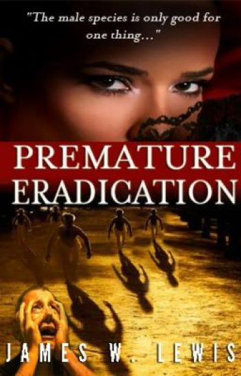 Premature Eradication - Excerpt (Advanced Reader Copy)