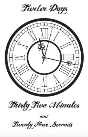 Twelve days; Thirty Two minutes and  Twenty Four seconds by lotus013