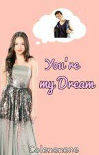 You're My Dream (JulQuen) by Colenenene