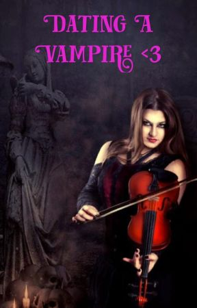 Dating A Vampire  by CarrieannCoffin