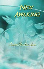 New Awaiking (Pausada por falta de tiempo) by SweetRachel-chan