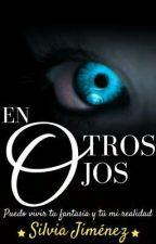 En Otros Ojos© PRÓXIMAMENTE  by Sysi26