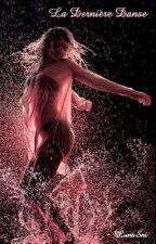 The Last Dance : La dernière danse ( EN COURS DE RÉÉCRITURE ) by LunaSni