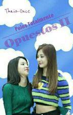 Polos Totalmente Opuestos [ 2 Temporada ] EN PROCESO... by Thaiz-Once