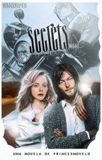 Secrets  || Daryl Dixon || TERMINADA by PrincesNovelD