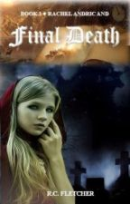 Rachel Andric and Final Death by RCFletcher