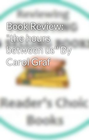 """Book Review: """"the hours between us"""" By Carol Graf by ChickLitCafe"""