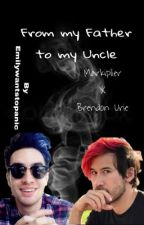 From My Father To My Uncle(Brendon Urie x Markiplier fanfiction) by Emilywantstopanic