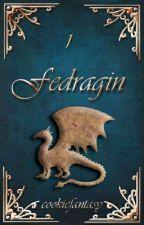 Fedragin ✅ [Dragantir #1] by cookiefantasy