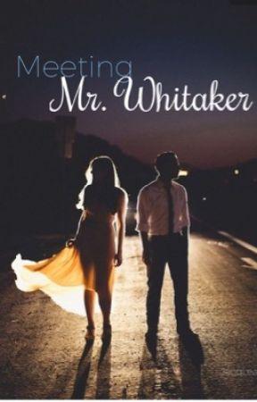 Meeting Mr. Whitaker by JacqLea