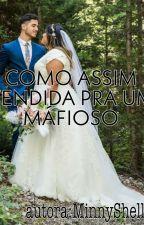 Prometida A Um Mafioso  by MinnyShel