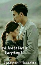 love and be love is everything 2 by safit27