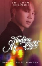 Finding Mr Right (✔)  by JM_Chim