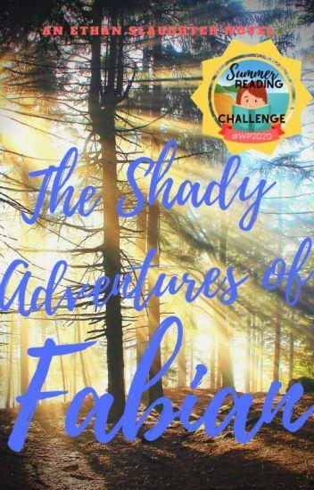 The Shady Adventures of Fabian
