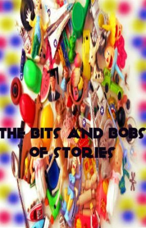 The bits and bobs of stories by Chaz1235
