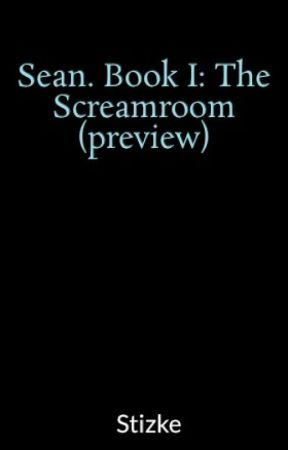 Sean. Book I: The Screamroom (preview) by Stizke