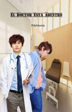 El Doctor Está Adentro by Mylahyung