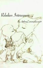 Rebelion Interespecie [Nicudy] by AnthonyWildeHopps98
