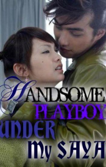 Handsome Playboy Under My Saya  :)