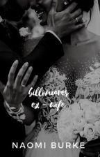 The Billionaires Ex Wife  by naomidxx