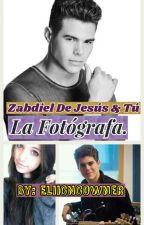 La Fotógrafa. |Zabdiel De Jesús & Tú| by EliiCNCOWner