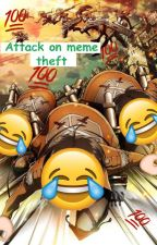 Attack On Meme Theft by eggnore
