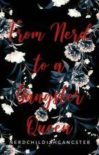 Nerd turns to a GANGSTER QUEEN by nerd_queen_11020