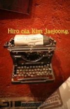 Hiro của Kim Jaejoong. by tinasevinfour