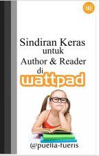 Sindiran Keras untuk Author & Reader di Wattpad by puella-fueris