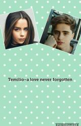 Temilio~A love never forgotten by yayIREAD