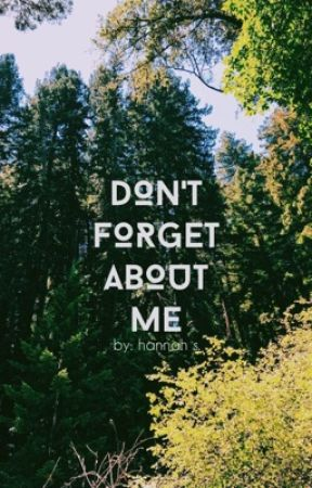 Don't Forget About Me by PerfectionsFlaw