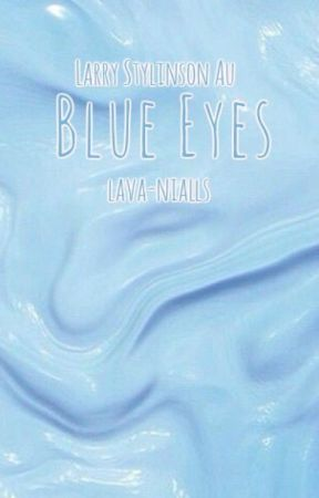 Blue Eyes - Larry Stylinson AU by lava-nialls