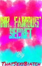Mr. Famous' Secret by ThatSexyBiatch
