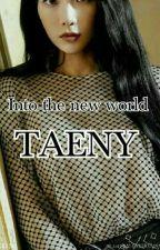 Into the new world •Taeny• by _Hzttao_