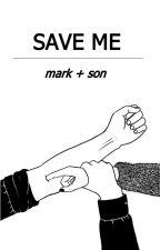 SAVE ME by fckscoups