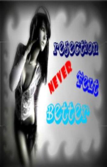 Rejection never felt better? ( on hold)