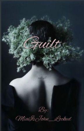 Guilt  by MiaIsJohn_Locked