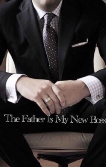 The Father Is My New Boss