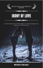 Irony of Love by anonymou__s