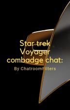 Star trek Voyager combadge chat by ChatroomFilters