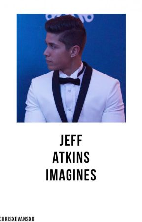 Jeff Atkins Imagines by chrisxevansxo