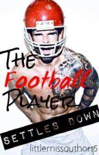 The Football Player settles down... INTERRACIAL ROMANCE by littlemissauthor16