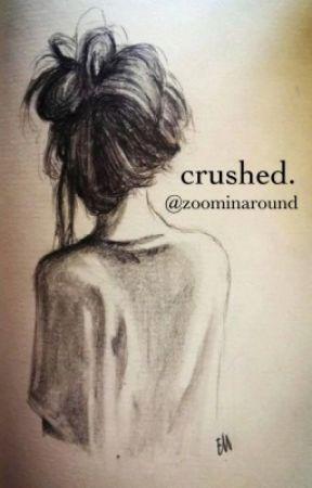 crushed by zoominaround