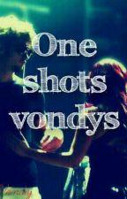 One Shots Vondys  by GraceVdy